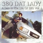 380 Dat Lady - A Day In The Life Of 380 Vol.1