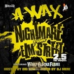 A-Wax - Nightmare From Elm Street Vol. 2.5 The Prequel