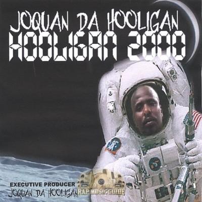 Joquan Da Hooligan - Hooligan 2000