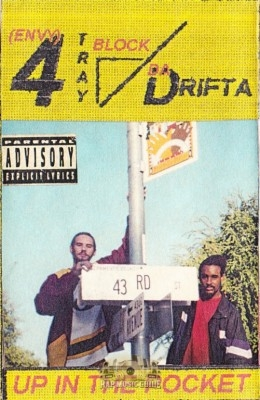 4 Tray Block & Da Drifta - Up In The Pocket