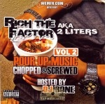 Rich The Factor - AKA 2 Liters Vol. 2 Pour Up Music Chopped & Screwed