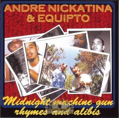 Andre Nickatina & Equipto - Midnight Machine Gun Rhymes And Alibis
