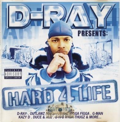 D-Ray Presents - Hard 4 Life