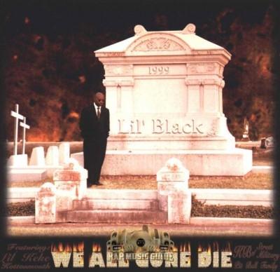 Lil' Black - We All Gone Die