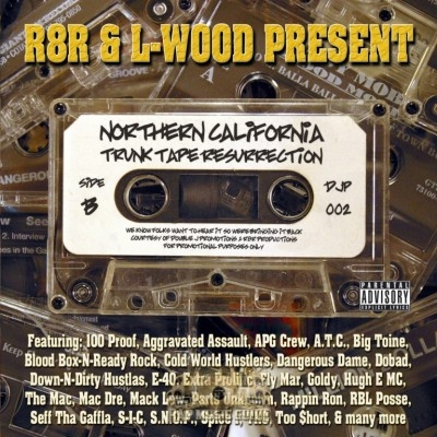 R8R & L-wood Present - Northern California Trunk Tape Resurrection Side B