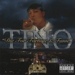 Tino - Die For Fortune & Fame