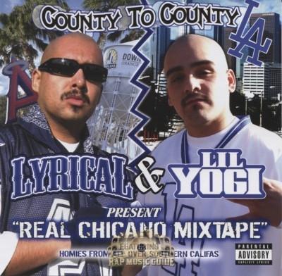 Lyrical & Lil Yogi - Real Chicano Mixtape