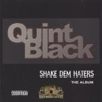 Quint Black - Shake Dem Haters