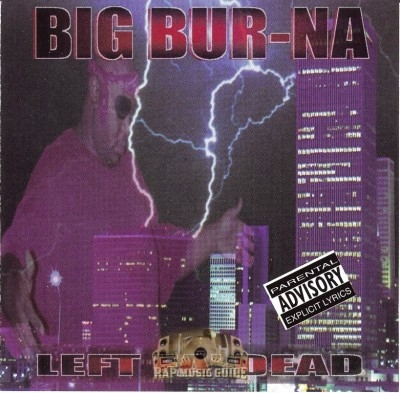 Big Bur-na - Left Fa' Dead