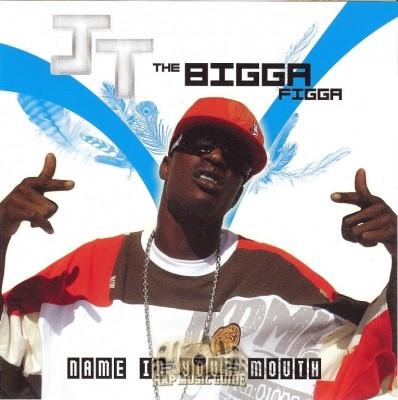 JT The Bigga Figga - Name In Your Mouth