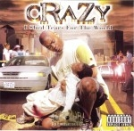 Crazy - I Shed Tears For The World