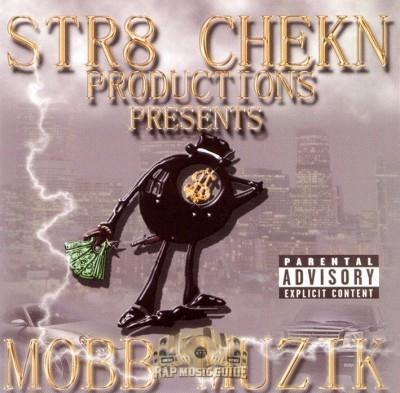 Str8 Chekn Productions Presents - Mobb Muzik