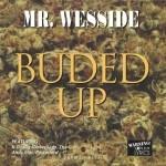 Mr. Wesside - Budded Up