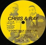 Chris & Ray - U Don't Walk U Run